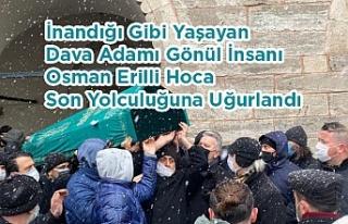 İnandığı Gibi Yaşayan Adam Osman Hoca Toprağa...