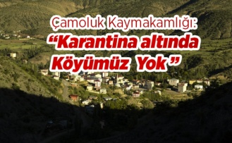 Çamoluk'ta Karantinada Köy Yok!