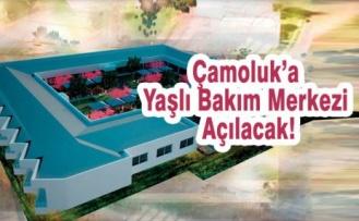 Çamoluk'a Yaşlı Bakım Merkezi Açılacak!