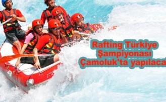 Çamoluk'ta  Türkiye Rafting  Şampiyonası yapılacak