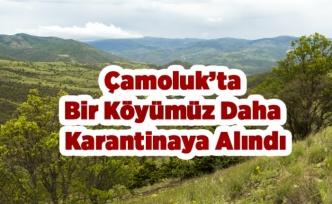 Çamoluk'ta Bir Köy Karantina Altına Alındı