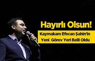 Kaymakam Efecan Şahin'in Yeni  Görev Yeri Belli Oldu