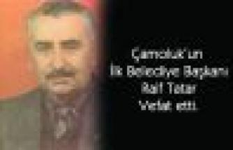 Çamoluk'un İlk Belediye Başkanı Raif Tatar vefat etti.