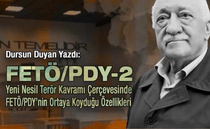 YENİ NESİL TERÖR ÖRGÜTÜ FETÖ/PDY-2