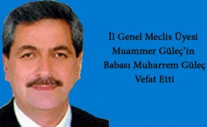 İl Genel Meclis Üyesi Muammer Güleç'in Babası Vefat Etti