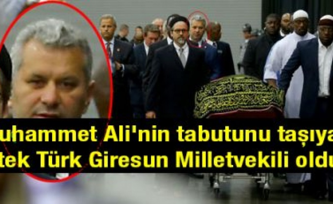 Muhammed Alinin tabutunu taşıyan Tek Türk Giresun'lu